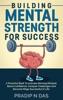 Building Mental Strength For Success