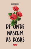 De onde nascem as rosas Book Cover