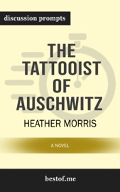 The Tattooist of Auschwitz: A Novel by Heather Morris (Discussion Prompts) PDF Download