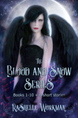 The Blood and Snow Series: Books 1-10 + 6 Short Stories: Urban Reimagined Fairy Tales with Vampire, Witches, Dragons, Fairies, Werewolves, and more!