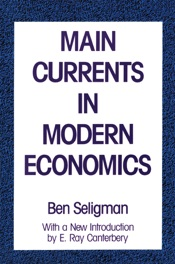 Download and Read Online Main Currents in Modern Economics