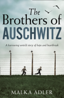 Download and Read Online The Brothers of Auschwitz