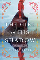 Download and Read Online The Girl in His Shadow