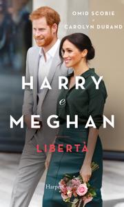 Harry e Meghan. Libertà Book Cover