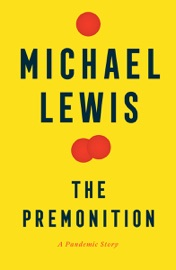 The Premonition: A Pandemic Story - Michael Lewis by  Michael Lewis PDF Download
