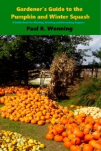 Gardener's Guide to the Pumpkin and Winter Squash