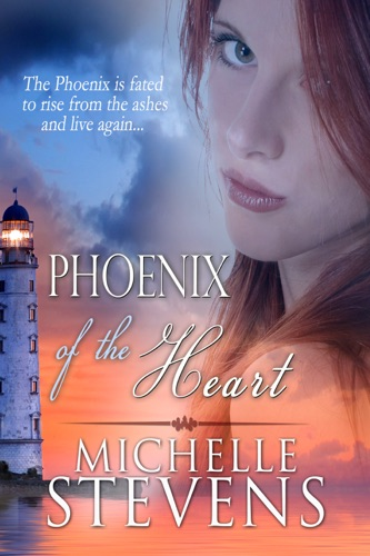 Michelle Stevens - Phoenix of the Heart