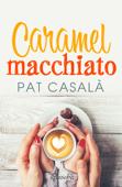 Caramel macchiato Book Cover