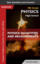 Physical Quantities And Measurements Multiple Choice Questions And Answers (MCQs): Quiz, Practice Tests & Problems With Answer Key (9th Grade Physics Worksheets & Quick Study Guide)