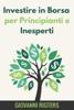 Giovanni Rigters - Investire in Borsa per Principianti e Inesperti artwork