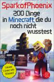 SparkofPhoenix: 200 Dinge in Minecraft, die du noch nicht wusstest