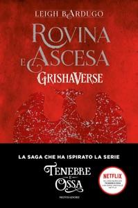 Grishaverse - Rovina e ascesa di Leigh Bardugo Copertina del libro