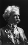 Mark Twain The Complete Novels The Greatest Writers Of All Time Book 10