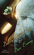 Daddy-Long-Legs & Dear Enemy