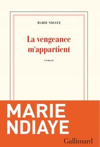 La vengeance m'appartient par Marie NDiaye Couverture de livre