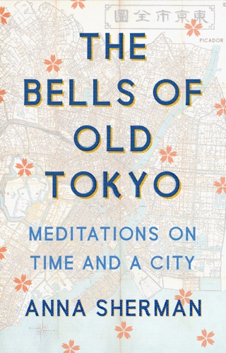 Anna Sherman - The Bells of Old Tokyo
