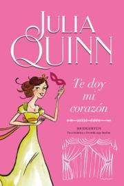 Te doy mi corazón (Bridgerton 3) - Julia Quinn by  Julia Quinn PDF Download