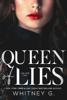 Queen of Lies - Whitney G.