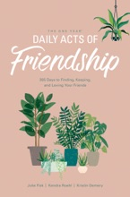 The One Year Daily Acts Of Friendship