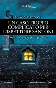 Un caso troppo complicato per l'ispettore Santoni Copertina del libro
