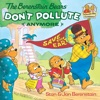 The Berenstain Bears Dont Pollute Anymore