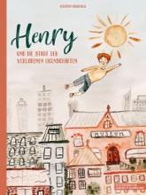 Henry Und Die Stadt Der Verlorenen Eigenschaften