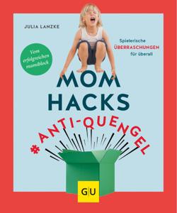 Mom Hacks #Anti-Quengel Buch-Cover