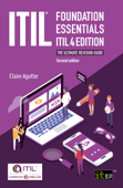 ITIL Foundation Essentials ITIL 4 Edition - The ultimate revision guide, second edition