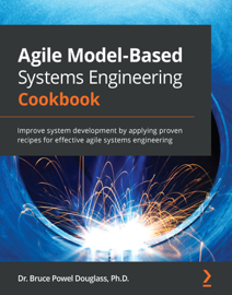 Agile Model-Based Systems Engineering Cookbook