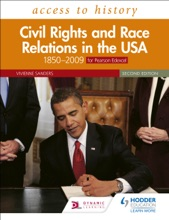 Access To History: Civil Rights And Race Relations In The USA 1850–2009 For Pearson Edexcel Second Edition