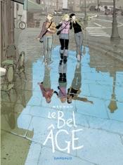 Download and Read Online Le Bel Âge - tome 0 - Le Bel âge - intégrale