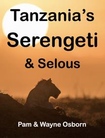 Tanzania's Serengeti & Selous