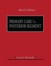 Primary Care Of The Posterior Segment, Third Edition