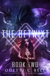 The Betwixt Book Two