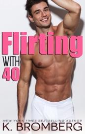 Flirting with 40 - K. Bromberg