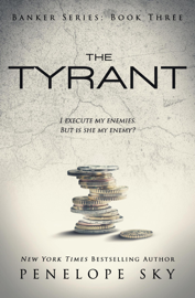 The Tyrant - Penelope Sky book summary