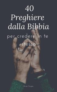 40 Preghiere dalla Bibbia: per credere in te stesso Libro Cover