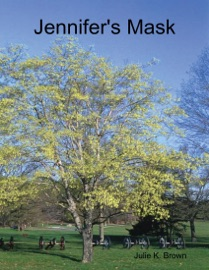 Jennifer's Mask - Julie K. Brown by  Julie K. Brown PDF Download