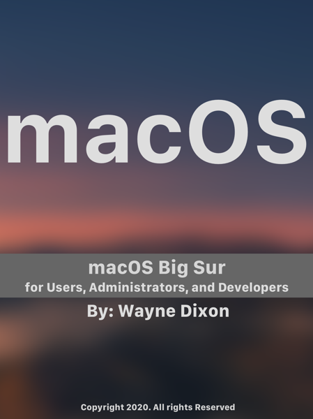 macOS Big Sur for Users, Administrators, and Developers