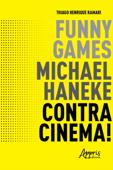 Funny Games, Michael Haneke, Contracinema! Book Cover