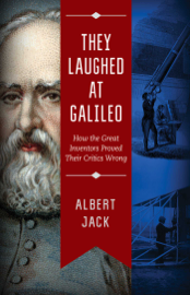 They Laughed at Galileo - Albert Jack book summary