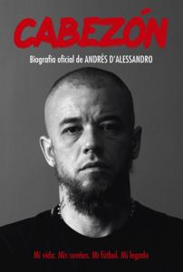 Cabezón. Biografía oficial de Andrés D'Alessandro Book Cover