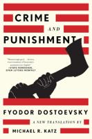 Fyodor Dostoyevsky & Michael R. Katz - Crime and Punishment: A New Translation artwork