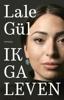Lale Gül - Ik ga leven kunstwerk