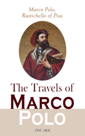The Travels of Marco Polo (Vol. 1&2)