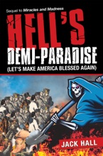 Hell's  Demi-Paradise (Let's Make America Blessed Again)