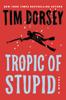 Tim Dorsey - Tropic of Stupid  artwork