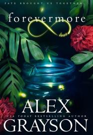 Forevermore: An Everlast Prequel - Alex Grayson by  Alex Grayson PDF Download