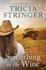 Tricia Stringer - Something in the Wine artwork