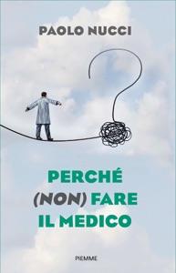 Perché (non) fare il medico Book Cover